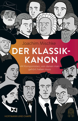 Der Klassik-Kanon von Götz,  Lucia, Mischke,  Joachim