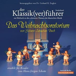 Der Klassik(ver)führer – Sonderband: Das Weihnachtsoratorium von J.S.Bach von Englert,  Gerhard K, Krause,  Peter, Schatz,  Hans,  J