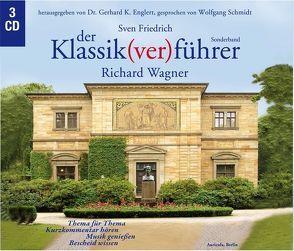 Der Klassik(ver)führer – Sonderband Richard Wagner von Englert,  Gerhard K, Friedrich,  Sven, Schmidt,  Wolfgang