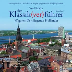 Der Klassik(ver)führer – Sonderband Wagner: Der fliegende Holländer von Englert,  Gerhard K, Friedrich,  Sven, Schmidt,  Wolfgang