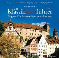 Der Klassik(ver)führer – Sonderband Wagner: Die Meistersinger von Nürnberg. von Englert,  Gerhard K, Friedrich,  Sven, Schmidt,  Wolfgang