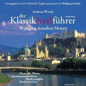 Der Klassik(ver)führer – Sonderband Wolfgang Amadeus Mozart von Englert,  Gerhard K, Schmidt,  Wolfgang, Wernli,  Andreas