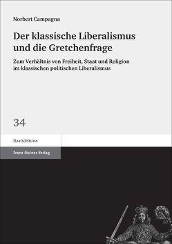 Der klassische Liberalismus und die Gretchenfrage von Campagna,  Norbert