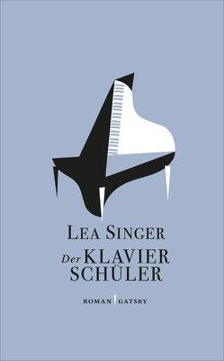 Der Klavierschüler von Singer,  Lea