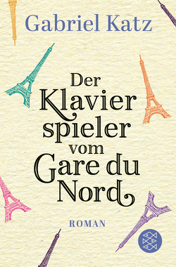 Der Klavierspieler vom Gare du Nord von Katz,  Gabriel, Scharenberg,  Eva, Thomas,  Anne