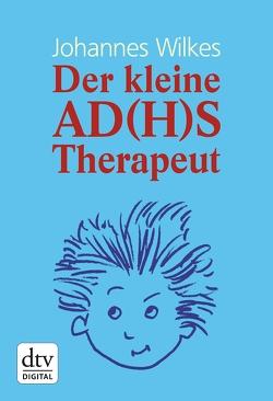 Der kleine AD(H)S-Therapeut von Pautner,  Norbert, Wilkes,  Johannes