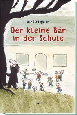 Der kleine Bär in der Schule von Englebert,  Jean-Luc, Potyka,  Alexander