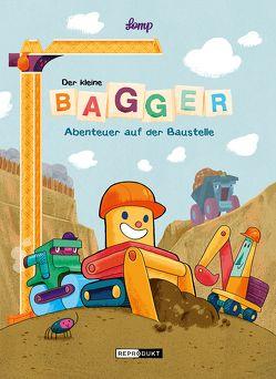 Der kleine Bagger – Abenteuer auf der Baustelle von Lomp,  Stephan