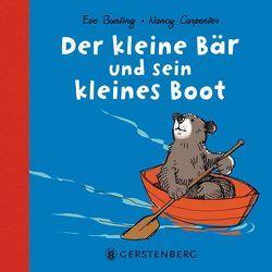 Der kleine Bär und sein kleines Boot von Bunting,  Eve, Carpenter,  Nancy, Jacoby,  Edmund