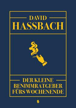Der kleine Benimmratgeber fürs Wochenende von Hassbach,  David