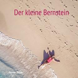 Der kleine Bernstein von Tiede,  Günter