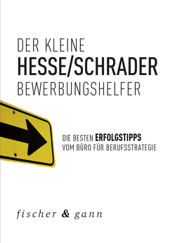Der kleine Bewerbungshelfer von Hesse,  Jürgen, Schrader,  Hans Christian