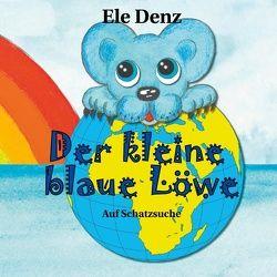 Der kleine blaue Löwe von Denz,  Ele