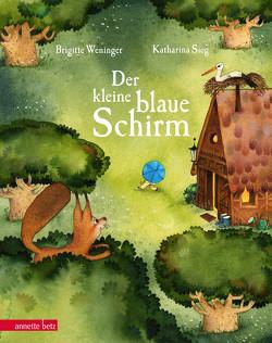 Der kleine blaue Schirm von Sieg,  Katharina, Weninger,  Brigitte