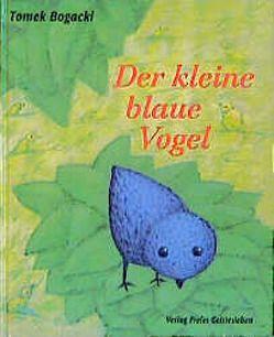 Der kleine blaue Vogel von Bogacki,  Tomek, Lin,  Susanne