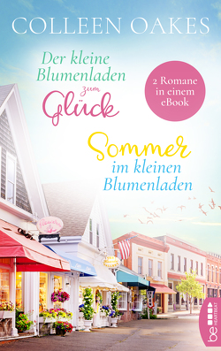 Der kleine Blumenladen zum Glück / Sommer im kleinen Blumenladen von Lorenz,  Isa, Oakes,  Colleen