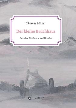 Der kleine Bruchhaus von Mueller,  Thomas