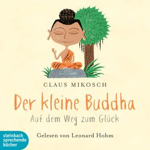 Der kleine Buddha von Hohm,  Leonard, Mikosch,  Claus