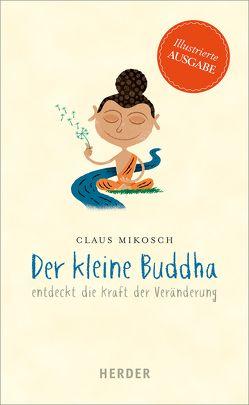 Der kleine Buddha entdeckt die Kraft der Veränderung von Albrecht,  Gert, Mikosch,  Claus