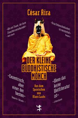 Der kleine buddhistische Mönch von Aira,  César, Laabs,  Klaus