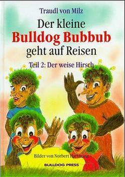 Der kleine Bulldog Bubbub geht auf Reisen / Der weise Hirsch von Milz,  Traudl von