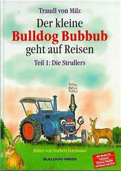 Der kleine Bulldog Bubbub geht auf Reisen / Die Strullers von Milz,  Traudl von