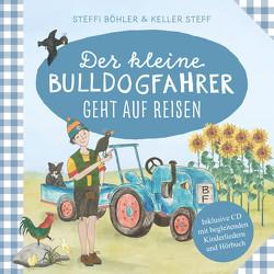 Der kleine Bulldogfahrer geht auf Reisen von Böhler,  Steffi, Steff,  Keller