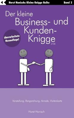 Der kleine Business- und Kunden-Knigge 2100 von Hanisch,  Horst