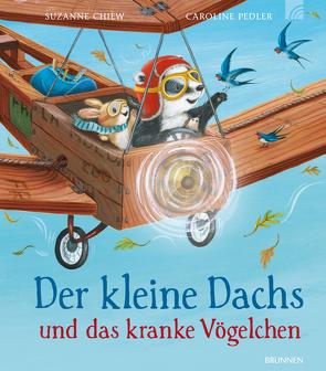 Der kleine Dachs und das kranke Vögelchen von Chiew,  Suzanne, Pedler,  Caroline