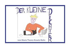 Der kleine Dichter von Kroetz-Relin,  Marie Theres
