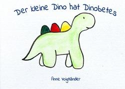 Der kleine Dino hat Dinobetes von Voigtländer,  Anne