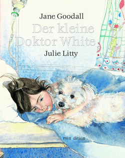 Der kleine Doktor White / mini-minedition von Goodall,  Jane, Litty,  Julie