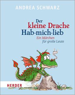 Der kleine Drache Hab-mich-lieb von Plaßmann,  Thomas, Schwarz,  Andrea