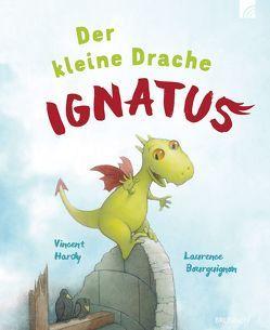Der kleine Drache Ignatus von Bourguignon,  Laurence, Hardy,  Vincent