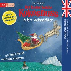Der kleine Drache Kokosnuss feiert Weihnachten von Metcalf,  Robert, Schepmann,  Philipp, Siegner,  Ingo
