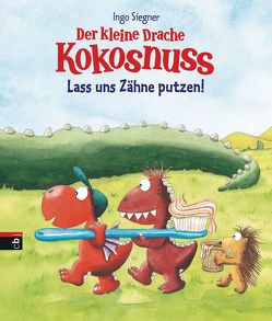 Der kleine Drache Kokosnuss – Lass uns Zähne putzen! von Siegner,  Ingo