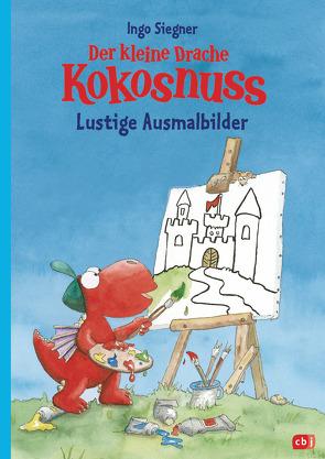 Der kleine Drache Kokosnuss – Lustige Ausmalbilder von Siegner,  Ingo