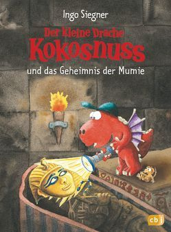 Der kleine Drache Kokosnuss und das Geheimnis der Mumie von Siegner,  Ingo