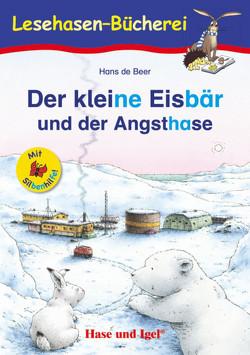 Der kleine Eisbär und der Angsthase / Silbenhilfe von de Beer,  Hans