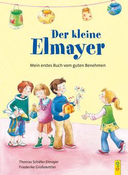 Der kleine Elmayer von Großekettler,  Friederike, Schäfer-Elmayer,  Thomas