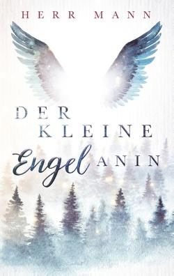 Der kleine Engel Anin von Herr,  Mann