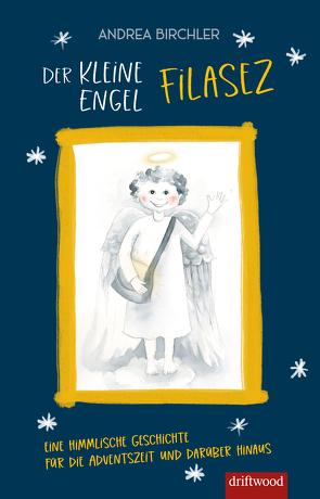 Der kleine Engel Filasez von Birchler,  Andrea