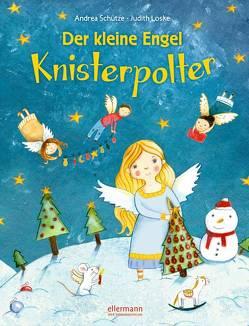 Der kleine Engel Knisterpolter von Loske,  Judith, Schütze,  Andrea