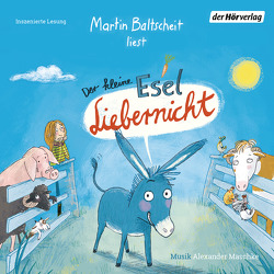 Der kleine Esel Liebernicht von Baltscheit,  Martin