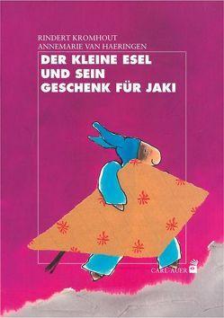 Der kleine Esel und sein Geschenk für Jaki von Kromhout,  Rindert, van Haeringen,  Annemarie