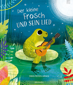 Der kleine Frosch und sein Lied von Preston-Gannon,  Frann