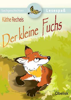 Der kleine Fuchs von Hoffmann,  Franz, Recheis,  Käthe