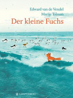 Der kleine Fuchs von Erdorf,  Rolf, Tolman,  Marije, van de Vendel,  Edward