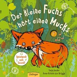 Der kleine Fuchs hört einen Mucks von Jacobs,  Tanja, zur Brügge,  Anne-Kristin