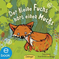 Der kleine Fuchs hört einen Mucks von Brügge,  Anne-Kristin zur, Jacobs,  Tanja